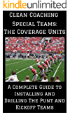 Special Teams: The Coverage Units: A Complete Guide to Installing and Drilling the Punt and Kickoff Teams (English Edition)
