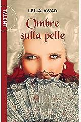 Ombre Sulla Pelle (Italian Edition) Kindle Edition