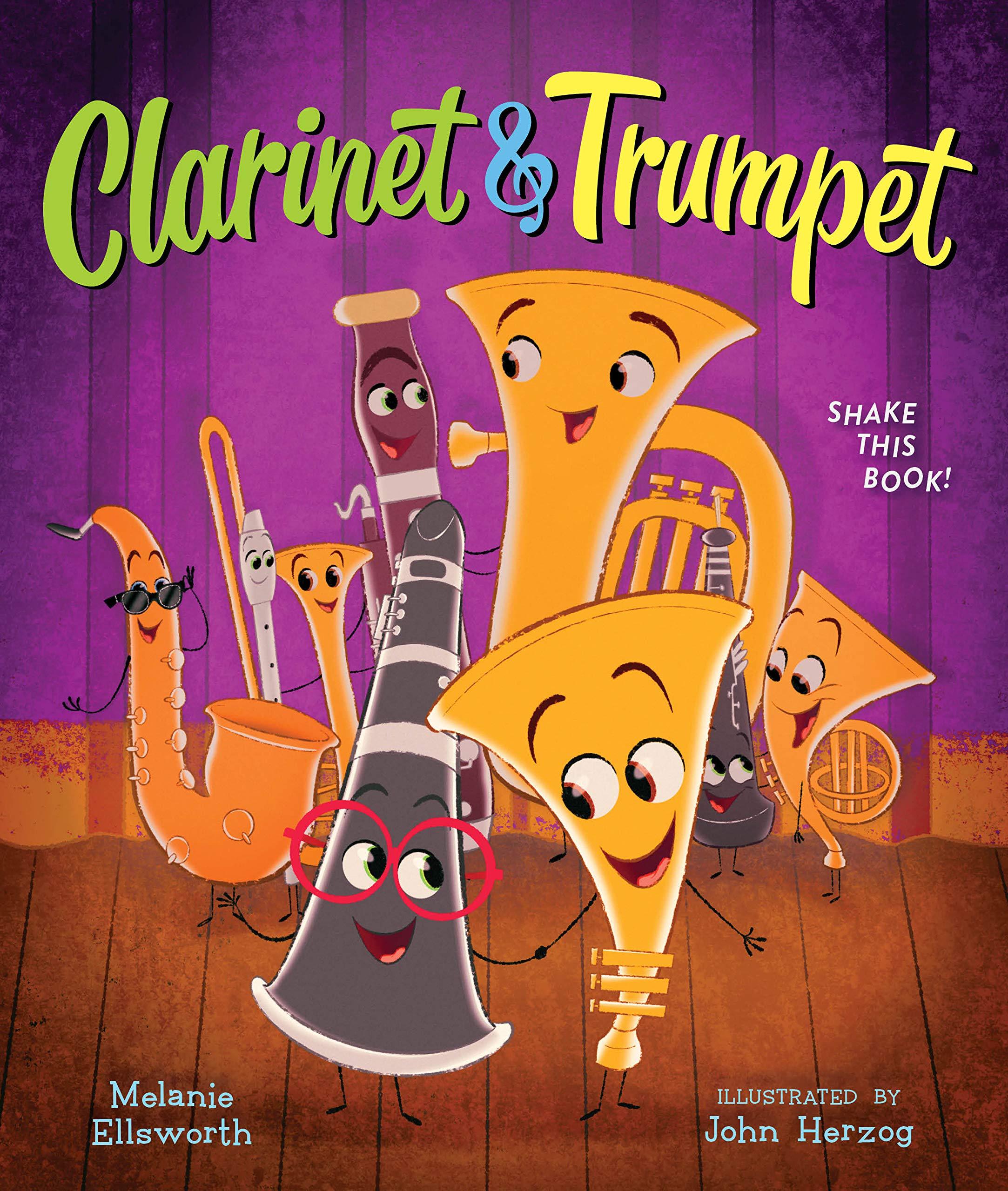 Clarinet and Trumpet (book with shaker): Ellsworth, Melanie, Herzog, John:  9780358107477: Amazon.com: Books