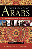 Understanding Arabs: A Guide for Modern Times (English Edition)