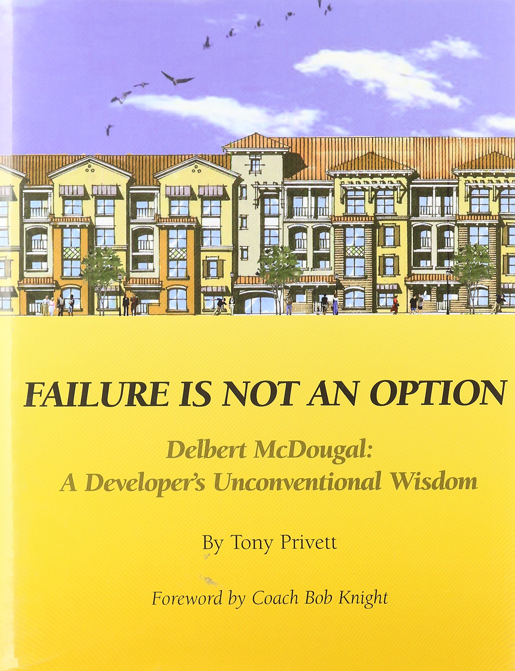 Read Online Failure is Not an Option: Delbert McDougal: A Developer's Unconventional Wisdom (Commemorative) PDF