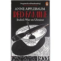 Red Famine: Stalin's War on Ukraine, 1921-33