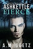 Ashkettle Fierce (Ashkettle Boys Book 3)