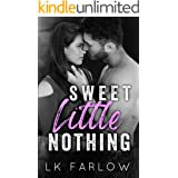 Sweet Little Nothing: An Enemies-to-Lovers/Bully Romance