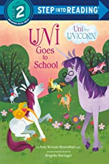 Uni Goes to School (Uni the Unicorn) (Step into Reading) Kindle Edition