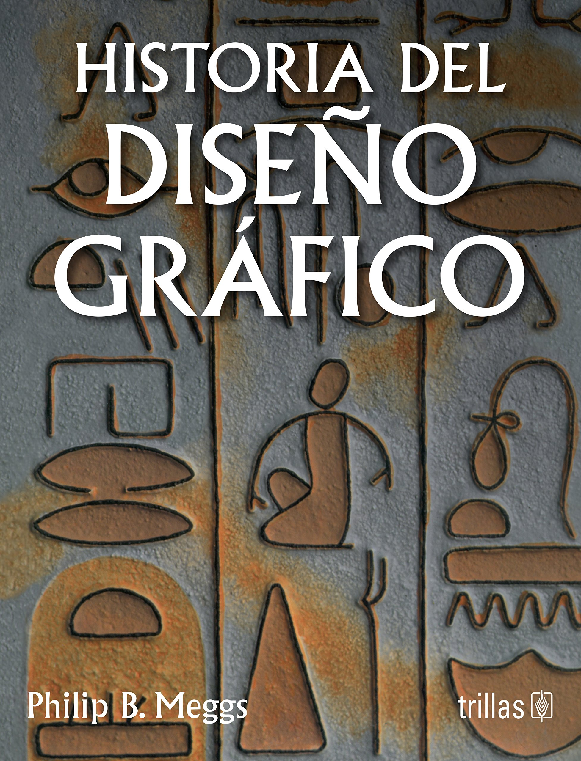 Historia del diseno grafico / A History of Graphic Design (Spanish Edition)