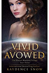 Vivid Avowed (The Evelyn Maynard Trilogy Book 3) Kindle Edition