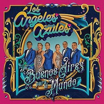 Los Angeles Azules De Buenos Aires Para El Mundo Amazon Com Music