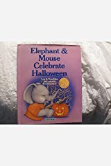 Elephant and Mouse Celebrate Halloween Hardcover