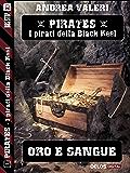 Oro e sangue (Pirates - I pirati di Black Keel)