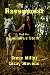 Lucinda's Story: Book One (Ravencrest 1) Kindle Edition