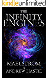 Maelstrom (The Infinity Engines Book 2)
