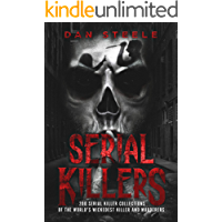 Serial Killers: 200 Serial Killer Collections of the World's Wickedest Killer and Murderers
