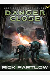 Danger Close (Drop Trooper Book 3) Kindle Edition