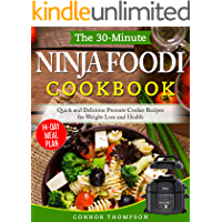 Ninja Foodi Cookbook 2020: The 30-Minute Ninja Foodi Cookbook: Quick and Delicious Pressure Cooker Recipes for Weight Loss and Health