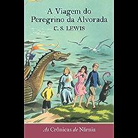A Viagem do Peregrino da Alvorada (As Crônicas de Nárnia Livro 5)