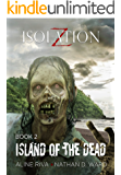 Island of the Dead (Isolation Z Book 2)