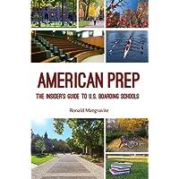 American Prep: The Insider's Guide to U.S. Boarding Schools