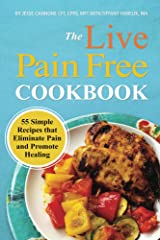 The Live Pain Free Cookbook Kindle Edition