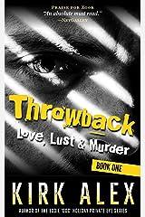 Throwback: Love, Lust & Murder Kindle Edition