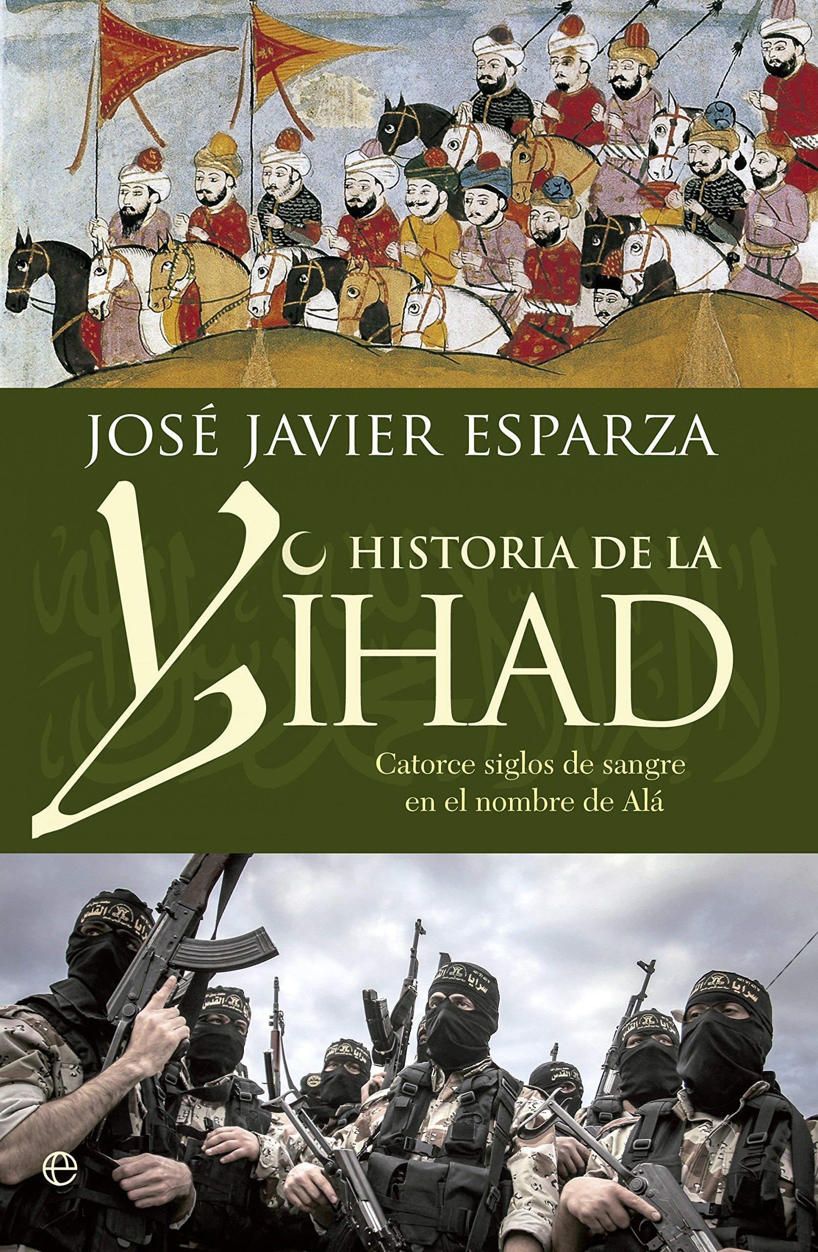 Historia de la Yihad (Bolsillo): Amazon.es: Esparza Torres, José ...