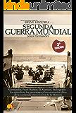 Breve historia de la Segunda Guerra Mundial: Normandía, Pearl Harbor, El Alamein, Stalingrado...Los episodios, los personajes y los escenarios clave de la historia