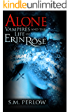 Alone (Vampires and the Life of Erin Rose Book 2)