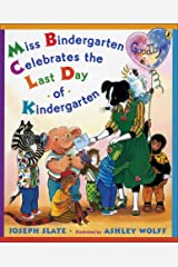 Miss Bindergarten Celebrates the Last Day of Kindergarten Kindle Edition