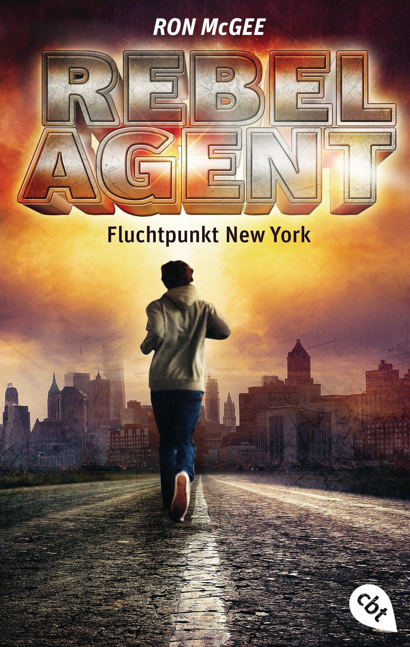 REBEL AGENT - Fluchtpunkt New York - (Die REBEL AGENT-Reihe, Band 1)