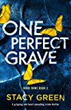 One Perfect Grave: A gripping and heart-pounding crime thriller (Nikki Hunt Book 2)