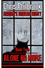 Alone No More (Adrian's Undead Diary Book 2) Kindle Edition