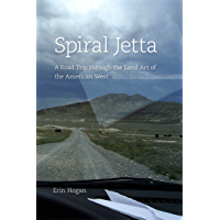 Spiral Jetta: A Road Trip through the Land Art of the American West (Culture Trails: Adventures in Travel)