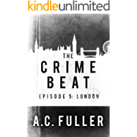 The Crime Beat: London (A Cole & Warren Crime Thriller Book 5)