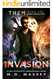 THEM Invasion: Zombie Apocalypse: A Dark Fantasy Novel of the Paranormal Apocalypse (THEM Paranormal Zombie Apocalypse Series Book 1)