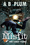 The MisFit: The Early Years