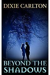Beyond the Shadows Kindle Edition