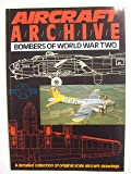 Aircraft Archive; A detailed collection of original scale aircraft drawings: Bombers of World War II