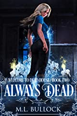Always Dead (Welcome To Dead House Book 2) Kindle Edition