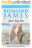 Just Say Yes (Escape to New Zealand Book 10)