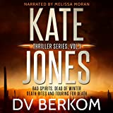 Bad Spirits, Dead of Winter, Death Rites, Touring for Death: The Kate Jones Thriller Series, Vol. 1