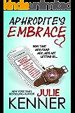 Aphrodite's Embrace: A Novella (Superhero Series Book 5)