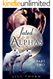 Fated for the Alphas: Part Two (BBW Werewolf Menage Paranormal Romance)