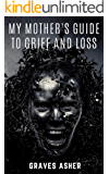 My Mother's Guide to Grief and Loss: A Supernatural Novelette