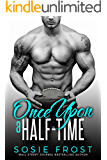 Once Upon A Half-Time: A Sports Romance (Touchdowns and Tiaras Book 2)