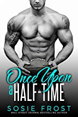 Once Upon A Half-Time: A Sports Romance (Touchdowns and Tiaras Book 3) Kindle Edition