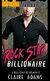 Rock Star Billionaire: A Standalone Novel (An Alpha Billionaire Romance Love Story)