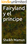 Fairyland y el príncipe (Spanish Edition)