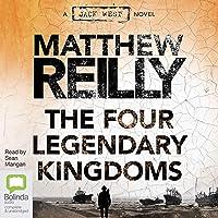 The Four Legendary Kingdoms: Jack West Jr, Book 4
