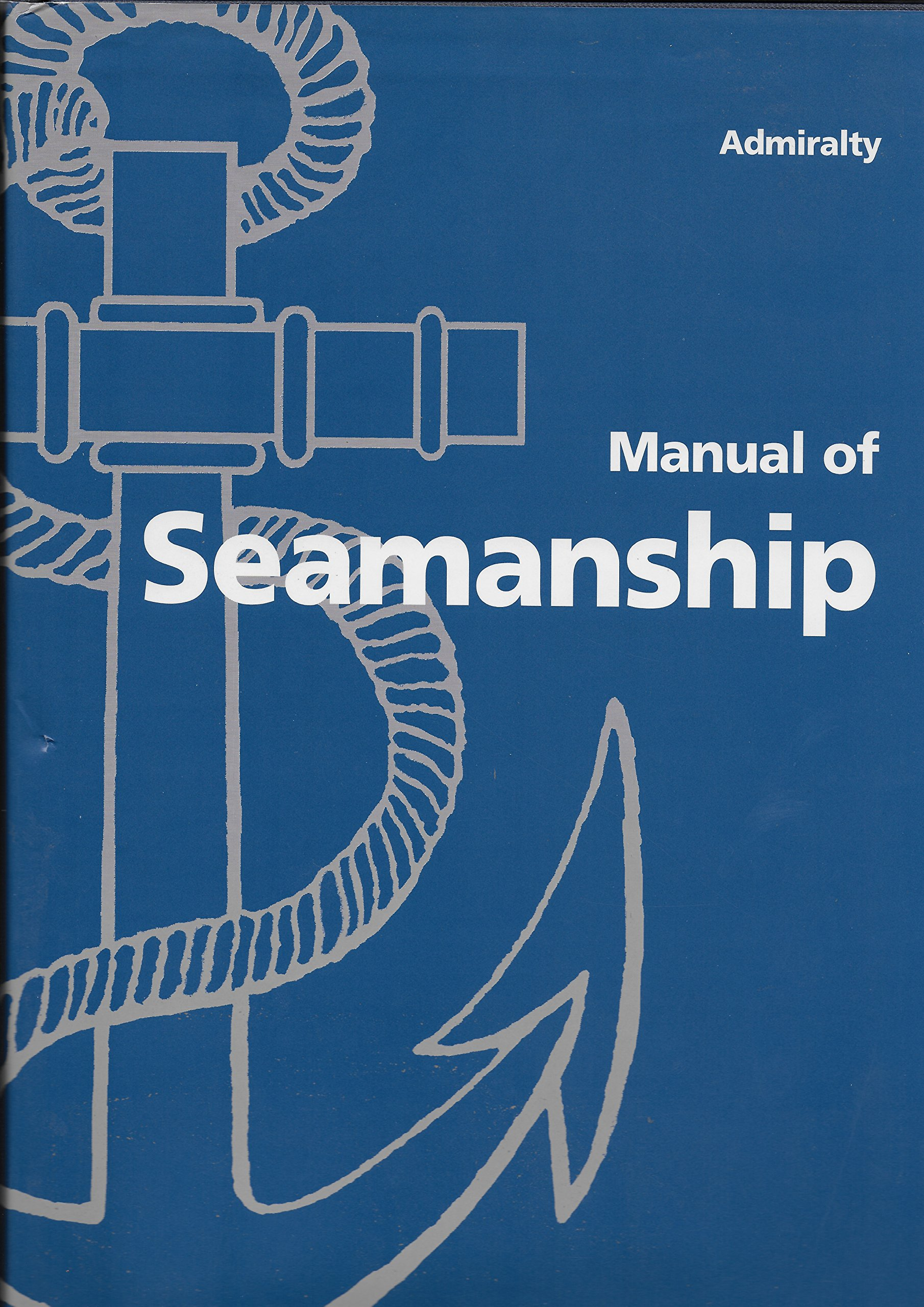 Admiralty Manual of Seamanship (BR): Amazon.co.uk: Ministry of Defence  (Navy): 9780117726963: Books