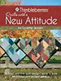 Thimbleberries® Quilts with a New Attitude: 23 Tried and true quilt designs made in both traditional and modern fabrics